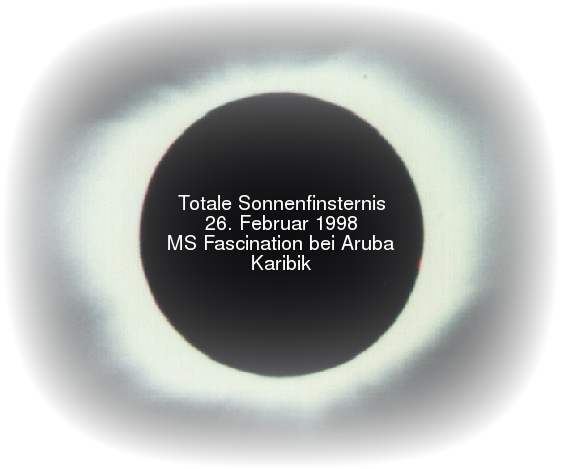 Totale Sonnenfinsternis 26. Februar 1998 (MS Fascination bei Aruba / Karibik)