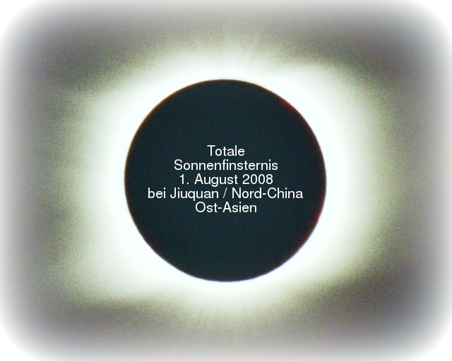 Totale Sonnenfinsternis 1. August 2008 (bei Jiuquan / Nord-China / Ost-Asien)
